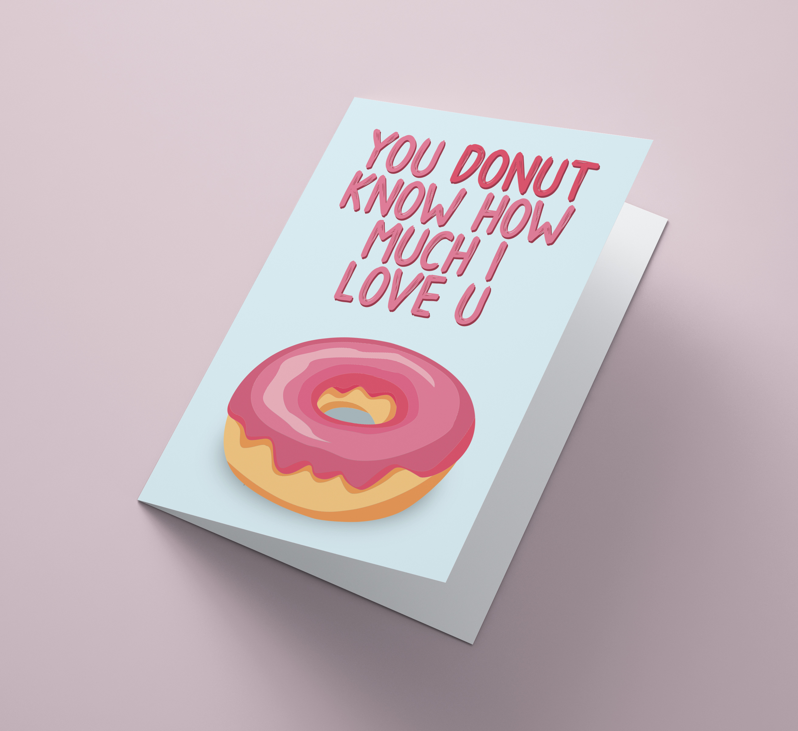 You Donut Know How Much I Love You Gentsdesignbe