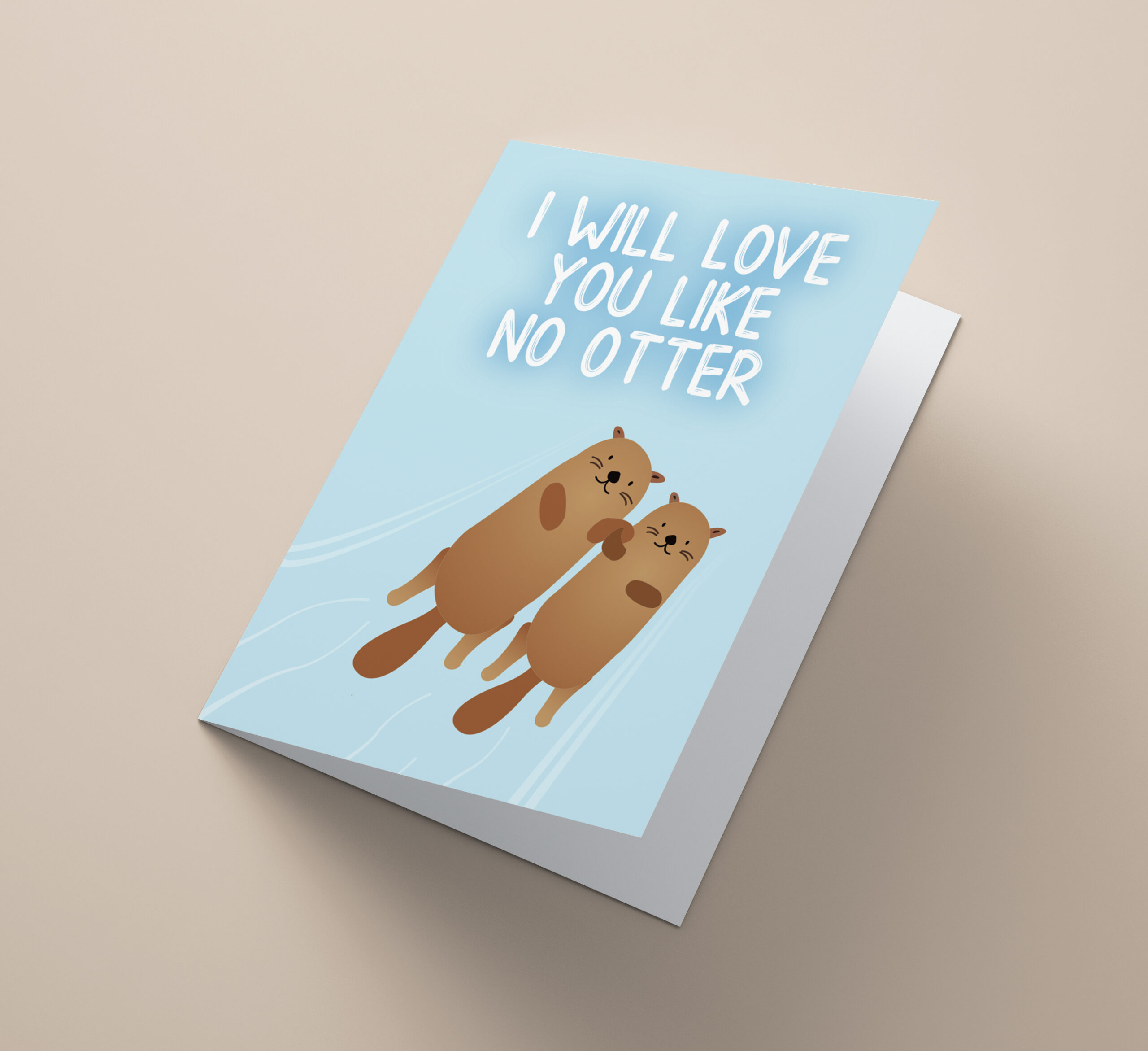 Will Love You Like No Otter