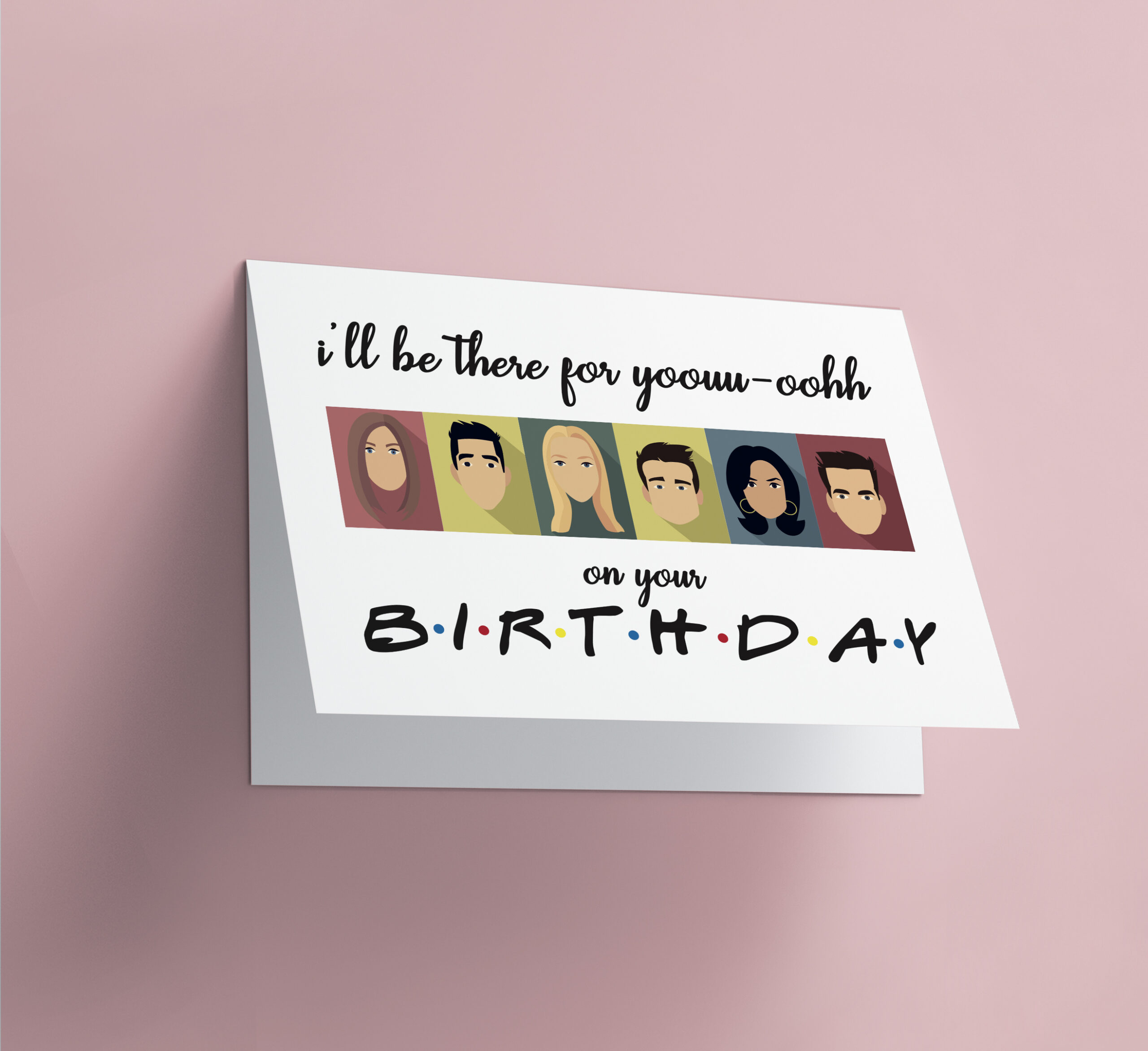 I'll Be There For You-ooh Birthday - Friends