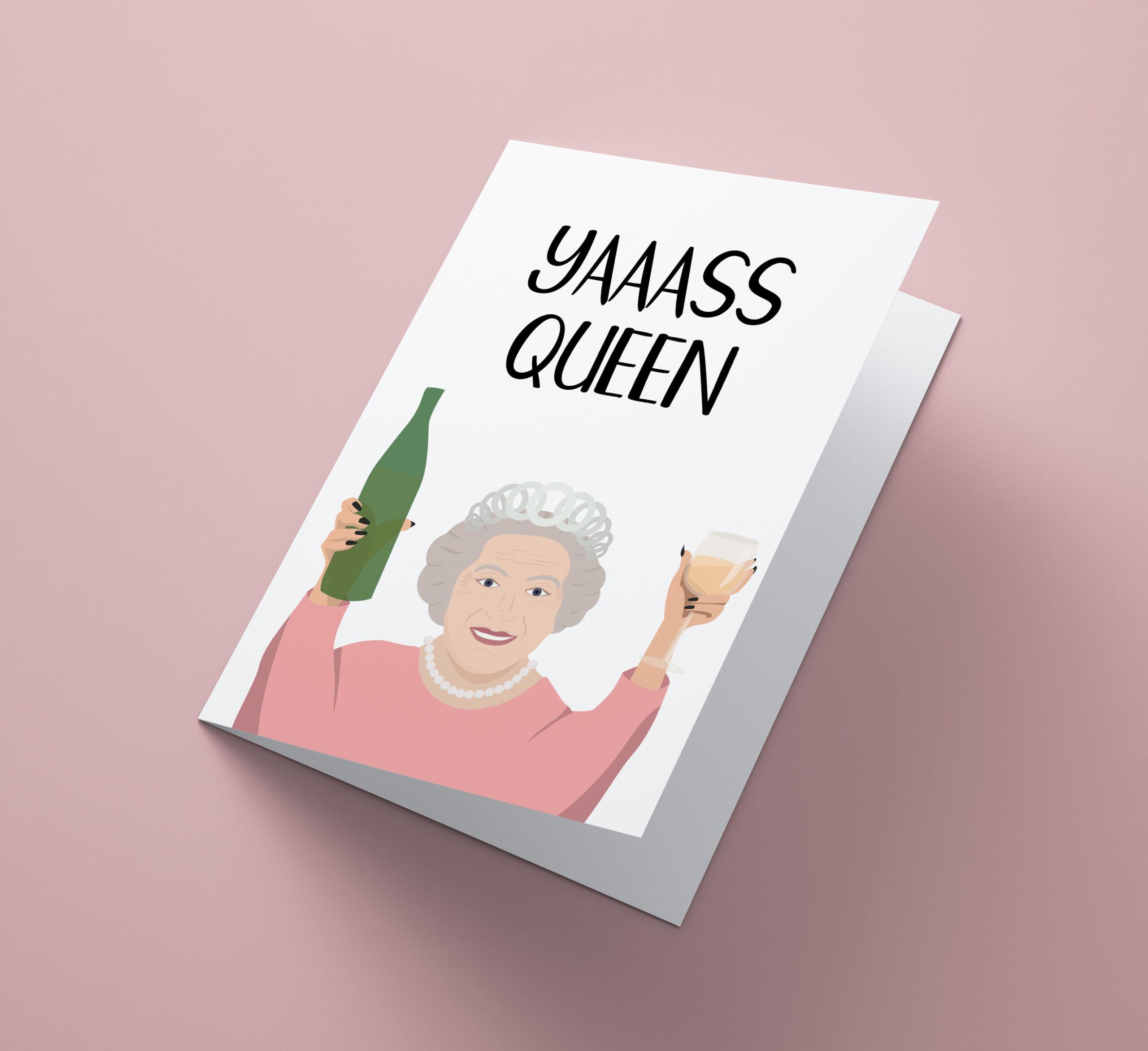 Yaasss Queen