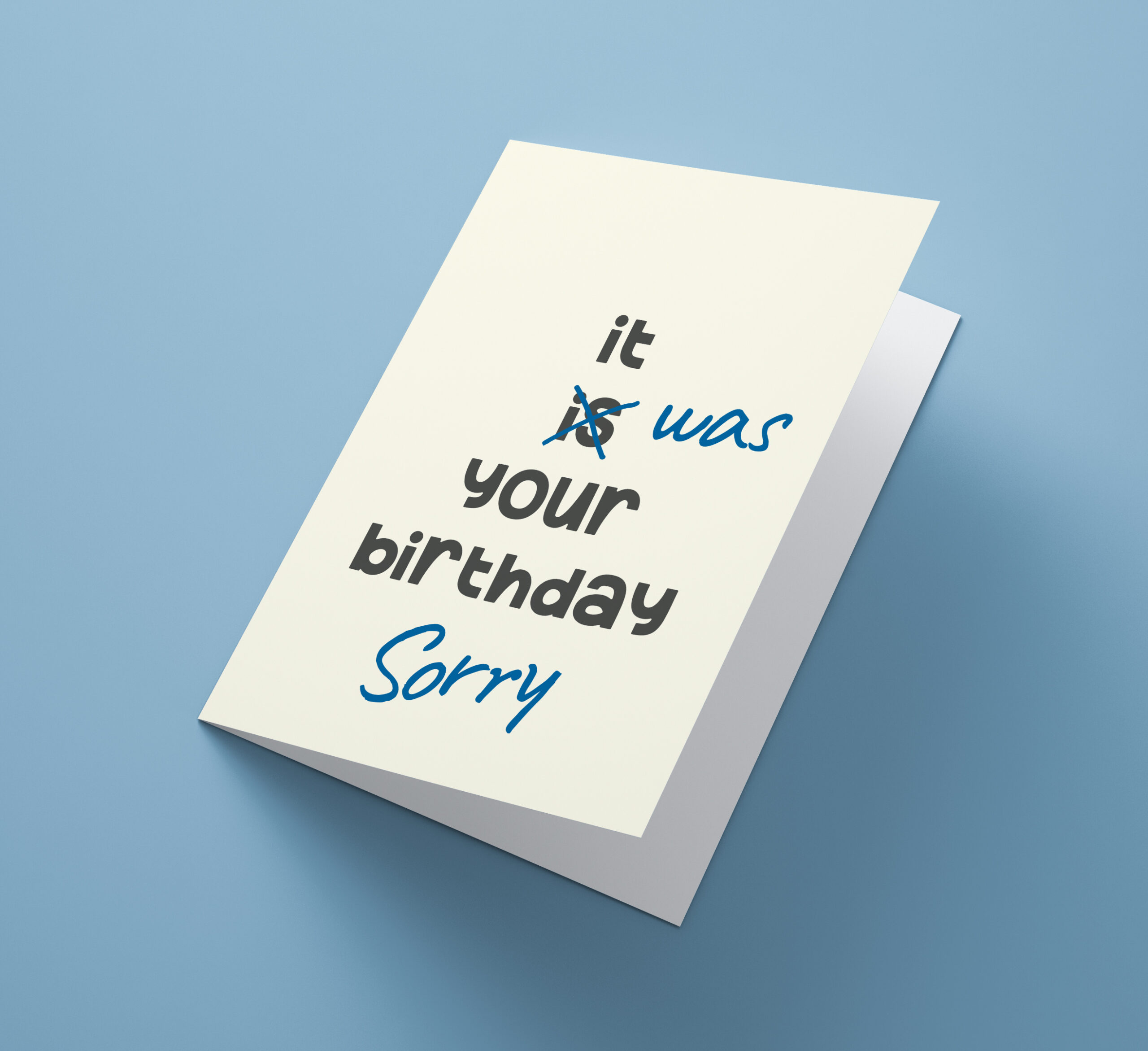 It Was Your Birthday, Sorry
