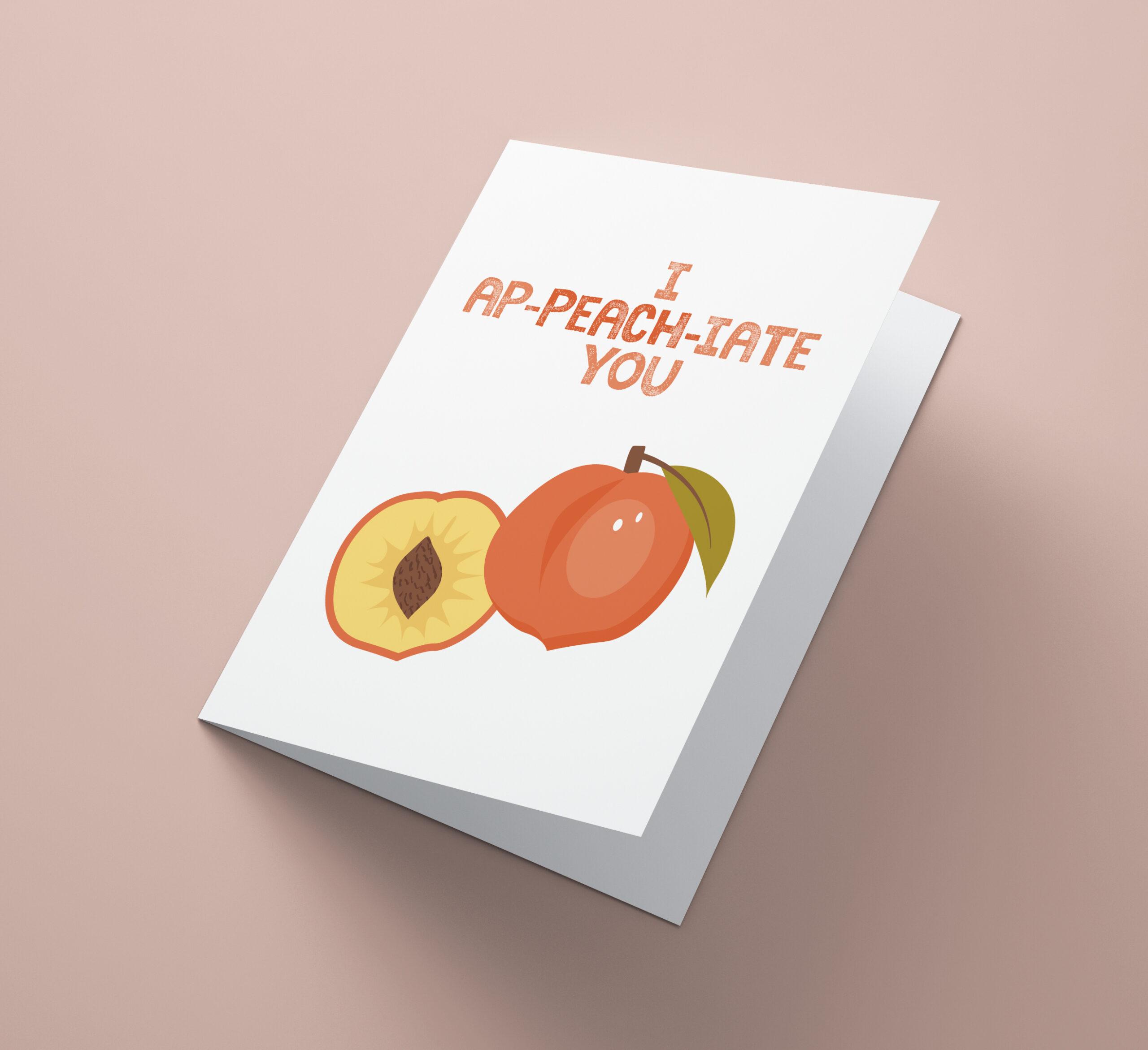 I Ap-peach-iate You